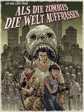 Als Die Zombies Die Welt Aufrassen
